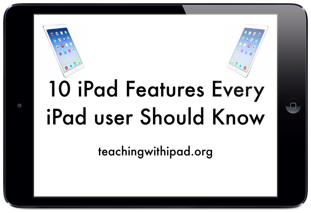 10 iPad Features Every iPad Owner Should Know (1/2)