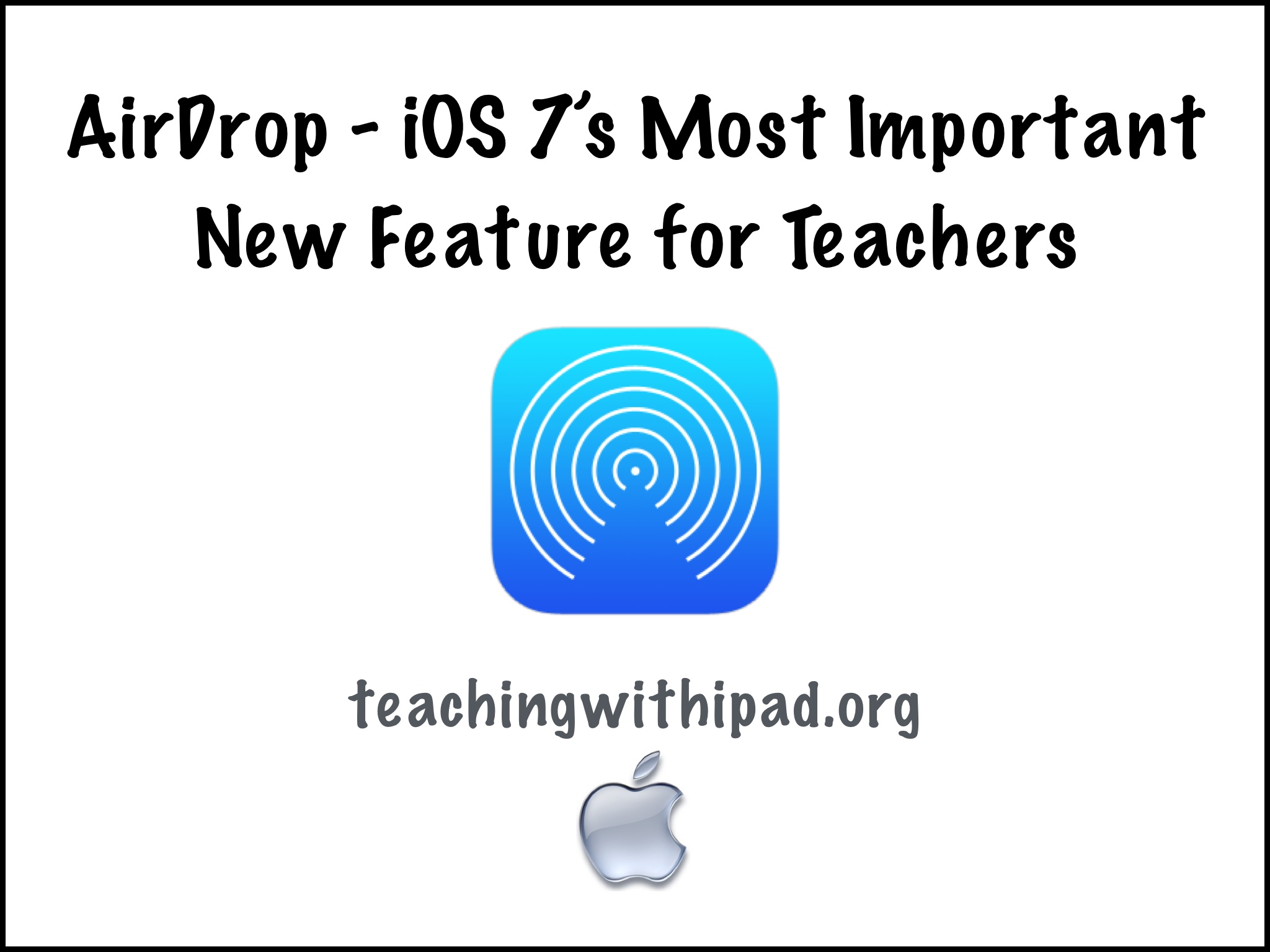How To Use Airdrop €� Ios 7's Most Important New Feature For Teachers